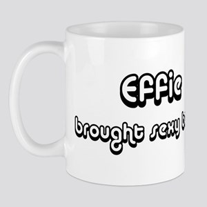 Sexy: Effie Mug