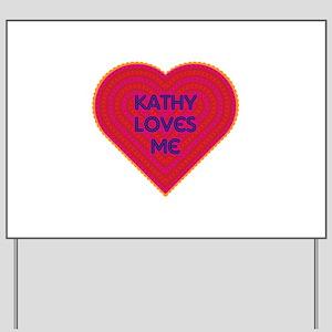 Kathy Loves Me Yard Sign