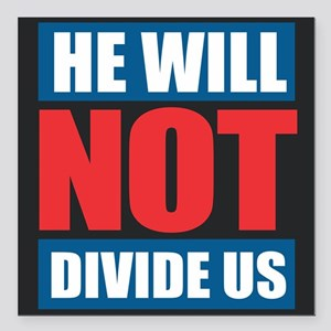 """He Will Not Divide Us Square Car Magnet 3"""" x 3"""""""