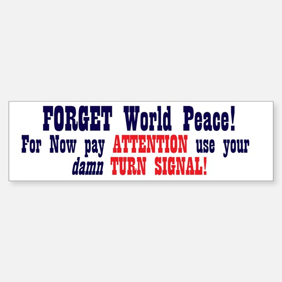 Forget Peace - Just Pay Attention and DRIVE!