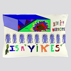 Obama Care Yikes Pillow Case