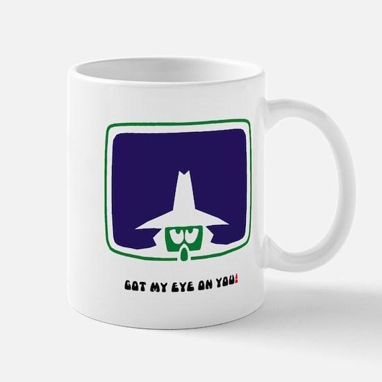 GOT MY EYE ON YOU! Small Mug
