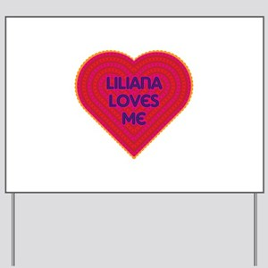 Liliana Loves Me Yard Sign