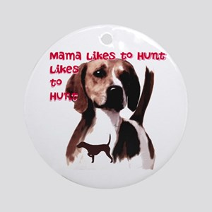mama likes to hunt Ornament (Round)