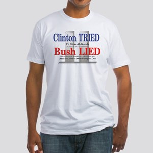 Clinton Tried - Bush Lied Fitted T-Shirt