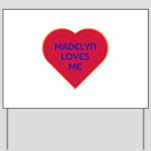 Madelyn Loves Me Yard Sign