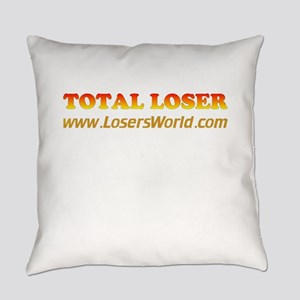 Total Loser Everyday Pillow