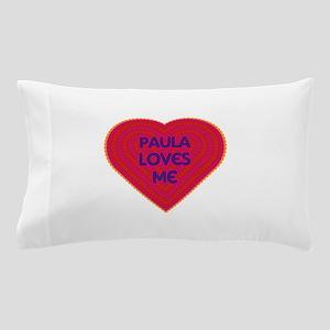 Paula Loves Me Pillow Case