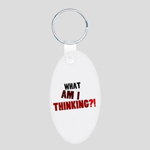 'What Am I Thinking?!' Aluminum Oval Keychain