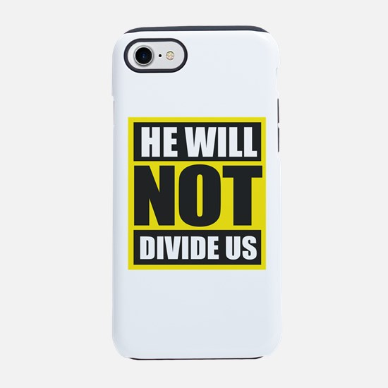 He Will Not Divide Us iPhone 7 Tough Case