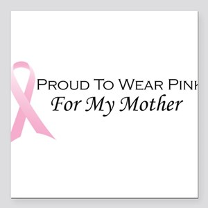 """For My Mother Square Car Magnet 3"""" x 3"""""""