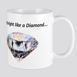 Shine bright like a diamond Mug