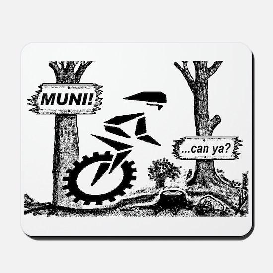Mountain Unicycle Muni...can ya? Mousepad