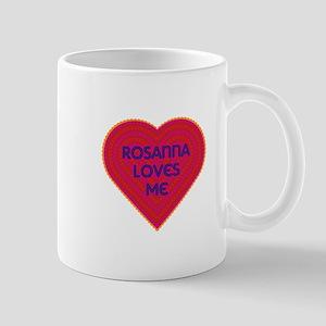 Rosanna Loves Me Mug