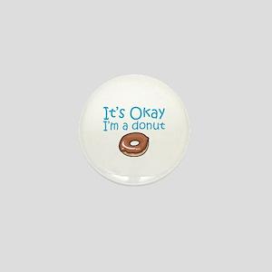 It's Okay, I'm a Donut Mini Button