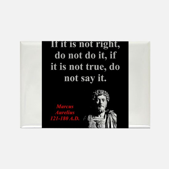 If It Is Not Right - Marcus Aurelius Magnets