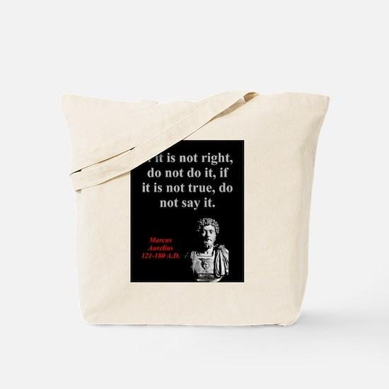 If It Is Not Right - Marcus Aurelius Tote Bag