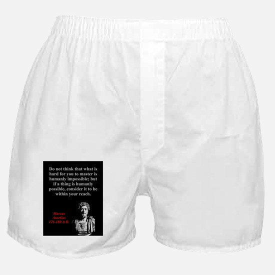 Do Not Think What Is Hard - Marcus Aurelius Boxer
