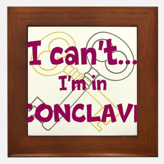 I cant...Im in Conclave Framed Tile