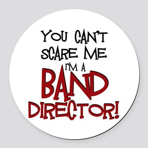 You Cant Scare Me...Band Round Car Magnet