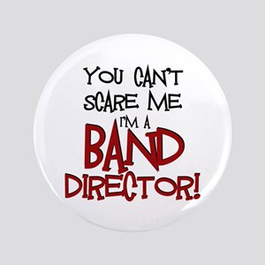 "You Cant Scare Me...Band 3.5"" Button"