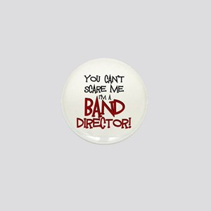 You Cant Scare Me...Band Mini Button