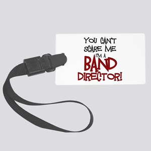 You Cant Scare Me...Band Luggage Tag