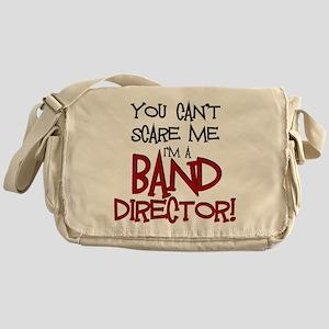 You Cant Scare Me...Band Messenger Bag