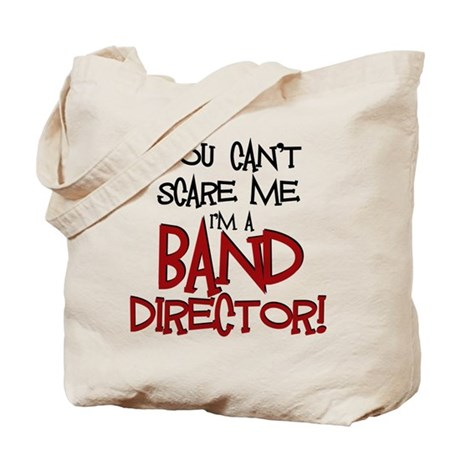 You Cant Scare Me...Band Tote Bag