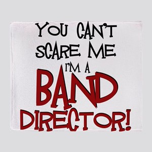 You Cant Scare Me...Band Throw Blanket