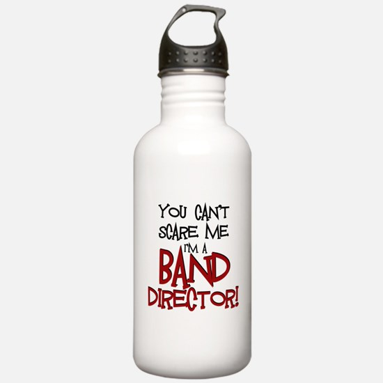 You Cant Scare Me...Band Water Bottle