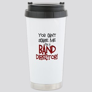You Cant Scare Me...Band Travel Mug
