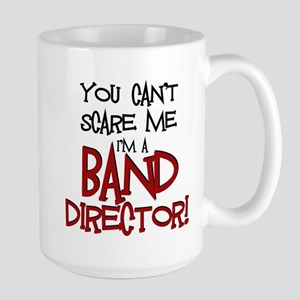 You Cant Scare Me...Band Mug