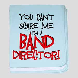 You Cant Scare Me...Band baby blanket