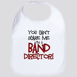 You Cant Scare Me...Band Bib