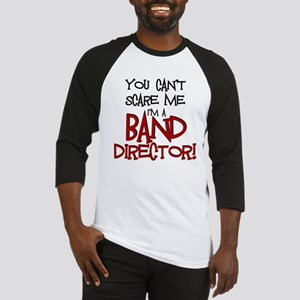 You Cant Scare Me...Band Baseball Jersey