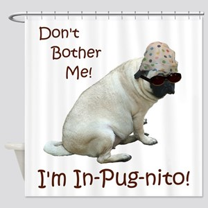 Funny In-Pug-nito! Pug Dog Shower Curtain