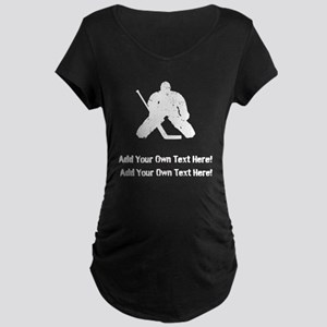 Personalize It, Hockey Goalie Maternity T-Shirt