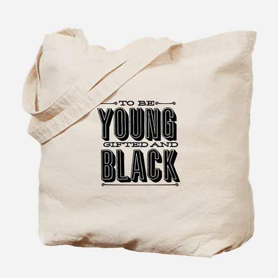Young, Gifted and Black Tote Bag