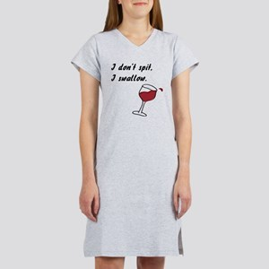 I Don't Spit... Women's Nightshirt