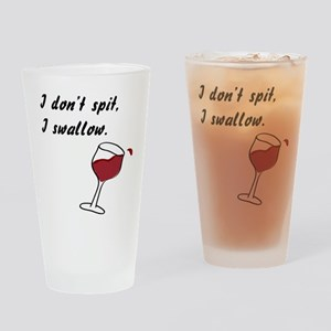 I Don't Spit... Drinking Glass