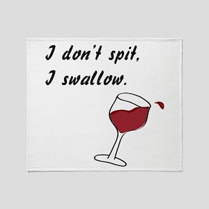 I Don't Spit... Throw Blanket