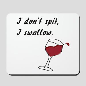 I Don't Spit... Mousepad