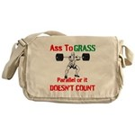 Ass To Grass or it doesnt count Messenger Bag