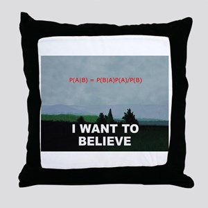 I want to Believe Bayesian Throw Pillow