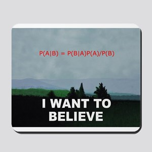 I want to Believe Bayesian Mousepad