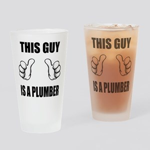 This Guy Is A Plumber Drinking Glass