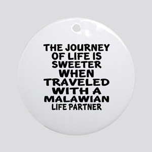 Traveled With Malawian Life Partner Round Ornament