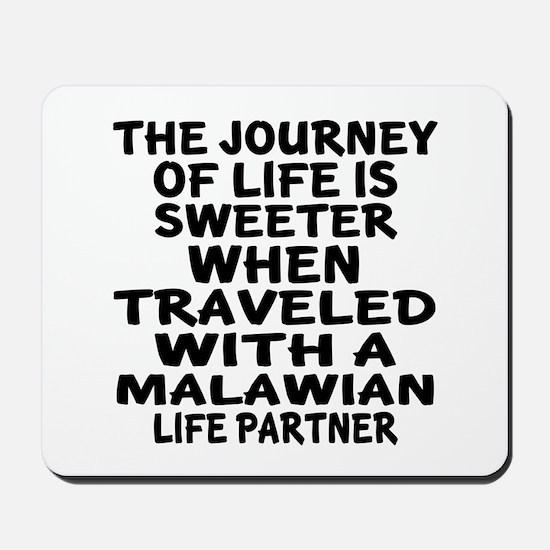 Traveled With Malawian Life Partner Mousepad