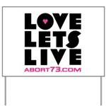 Love Lets Live Yard Sign (white)